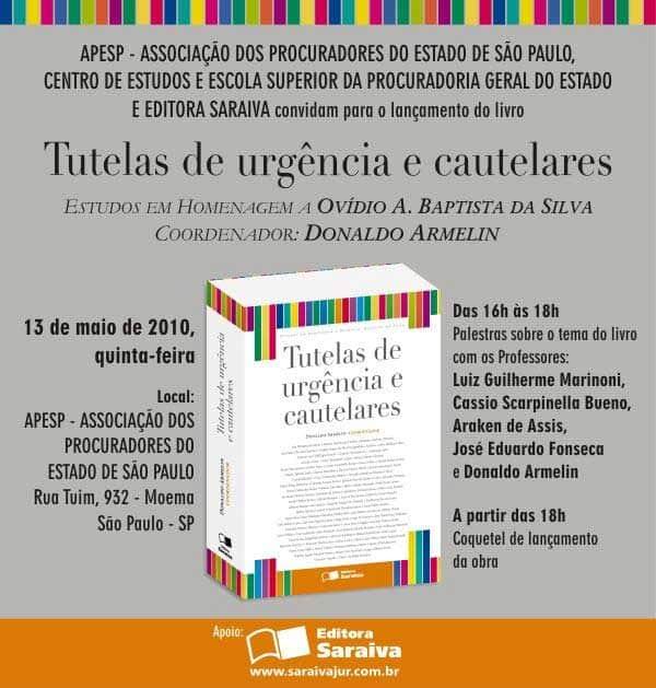 """Lançamento da obra """"Tutelas de Urgência e Cautelares - Estudos em Homenagem a Ovídio A. Baptista da Silva"""""""